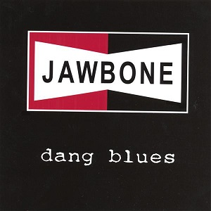 Jawbone - Dang Blues CD (M-/M-) -garage blues rock-