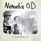 Nemeh's O.D. - Too Frustrated To Be... CDEP (VG+/M-) -alt metal-