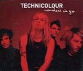 Technicolour - Nowhere To Go CDS (VG+/M-) -pop rock-