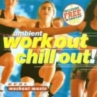 Ambient Work Out Chill Out! CD (M-/M-) -ambient-