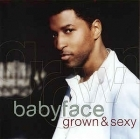 Babyface - Grown & Sexy CD (VG+/M-) -r&b-