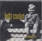 Betty Cracker - Small CDEP (M-/VG+) -alt rock-