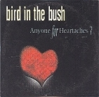 Bird In The Bush - Anyone For Heartaches? CDS (VG+/VG) -indie rock-