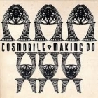 Cosmobile - Making Do PROMO CD (VG+/M-) -indie rock-