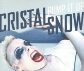 Cristal Snow - Pump It Up CDS (VG+/M-) -electropop-
