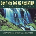 Don't Cry For Me Argentina - Pan Pipes Of The Andes CD (M-/M-)
