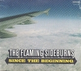 Flaming Sideburns - Since The Beginning CDS (M-/M-) -garage rock-