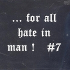 ...For All Hate In Man! #7 CD (M-/M-)
