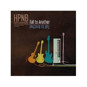 HPNB (Half Past Never Band) - Fall To Another CD (VG+/VG+) -soul/funk-