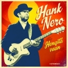 Hank Nero - Hengitä vaan CD (avaamaton) -blues rock-
