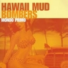 Hawaii Mud Bombers - Mondo Primo CD (M-/M-) -surf rock-