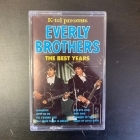 Everly Brothers - The Best Years C-kasetti (VG+/M-) -rock n roll-