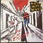 Was (Not Was) - What Up, Dog? LP (VG/VG+) -pop-