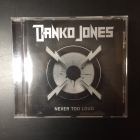 Danko Jones - Never Too Loud CD (VG+/VG+) -hard rock-