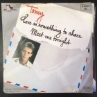 Tomy - Love Is Something To Share / Meet Me Tonight 7'' (VG+/VG) -pop-
