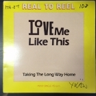 Real To Reel - Love Me Like This 12'' SINGLE (VG+/VG) -disco-