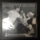 V/A - What We Share (Positive Hardcore) 7'' (VG+/M-)
