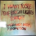 Richard & Linda Thompson - I Want To See The Bright Lights Tonight (ILPS 9266/UK/1974) LP (VG+/VG+) -folk rock-