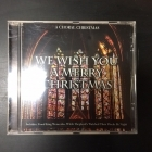 Choral Christmas - We Wish You A Merry Christmas CD (VG+/M-) -joululevy-