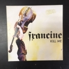 Francine - Kill Me PROMO CDS (VG/VG+) -rockabilly-