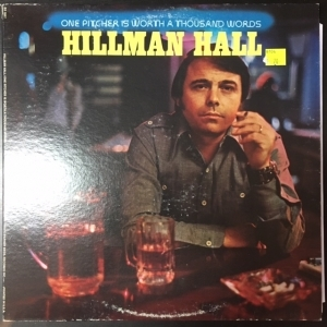 Hillman Hall - One Pitcher Is Worth A Thousand Words LP (M-/VG) -country-