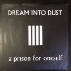 Dream Into Dust - A Prison For Oneself (limited edition) 7'' (VG+/VG+) -industrial-
