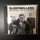 Sleepwellers - Mother Or A dodo? CD (VG+/M-) -rhythm and blues-