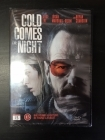 Cold Comes The Night DVD (avaamaton) -jännitys-