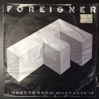 Foreigner - I Want To Know What Love Is / Street Thunder 7'' (VG/G) -hard rock-