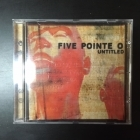 Five Pointe O - Untitled CD (M-/VG+) -alt metal-