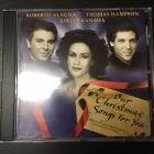 Roberto Alagna, Thomas Hampson & Kiri Te Kanawa - Our Christmas Songs For You CD (VG+/M-) -joululevy-