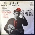 Joe Dolce Music Theatre - Shaddap You Face / Ain't In No Hurry 7'' (VG-VG+/VG) -pop-