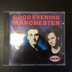 Good Evening Manchester - Good Evening Manchester CD (VG/VG+) -britpop-