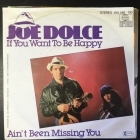 Joe Dolce - If You Want To Be Happy / Ain't Been Missing You 7'' (VG+/VG) -pop-