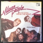 Village People - Do You Wanna Spend The Night / Food Fight 7'' (VG+/VG+) -disco-