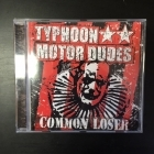 Typhoon Motor Dudes - Common Loser CD (M-/M-) -punk rock-