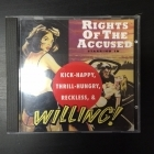 Rights Of The Accused - Kick-Happy, Thrill-Hungry, Reckless & Willing! CD (M-/VG+) -hard rock-