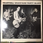 Hearthill - Graveyard Party Blues (nimikirjoituksilla) LP (VG+/VG) -rockabilly-