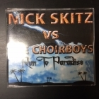 Nick Skitz Vs. The Choirboys - Run To Paradise CDS (M-/M-) -dance-