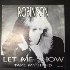 Robinson - Let Me Show / Take My Hand 7'' (VG+/M-) -pop-