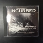 Uncurbed - A Nightmare In Daylight CD (VG/VG+) -hardcore-