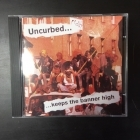Uncurbed - Keeps The Banner High CD (VG+/M-) -hardcore-