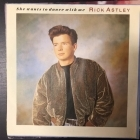 Rick Astley - She Wants To Dance With Me 7'' (VG-VG+/VG+) -pop-