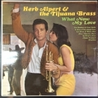 Herb Alpert & The Tijuana Brass - What Now My Love LP (VG+/VG) -latin jazz-