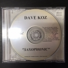 Dave Koz - Saxophonic ADVANCE PROMO CD (M-/M-) -jazz-