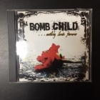Bomb Child - Nothing Lasts Forever CD (M-/M-) -punk rock-