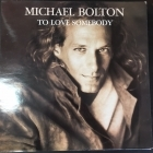 Michael Bolton - To Love Somebody 12'' SINGLE (M-/VG+) -pop rock-