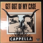 Cappella - Get Out Of My Case 12'' SINGLE (VG+/VG+) -dance-