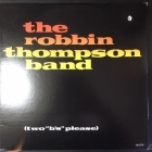 Robbin Thompson Band - Two B's Please LP (M-/VG+) -roots rock-
