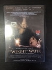 Weight Of Water DVD (VG/M-) -jännitys-